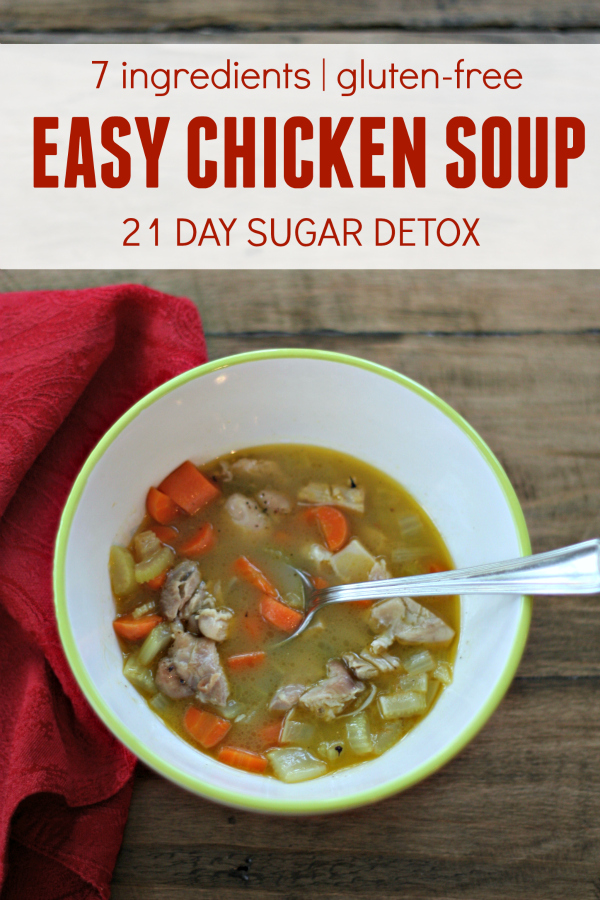Easy Chicken Soup 21 Day Sugar Detox Gluten Free